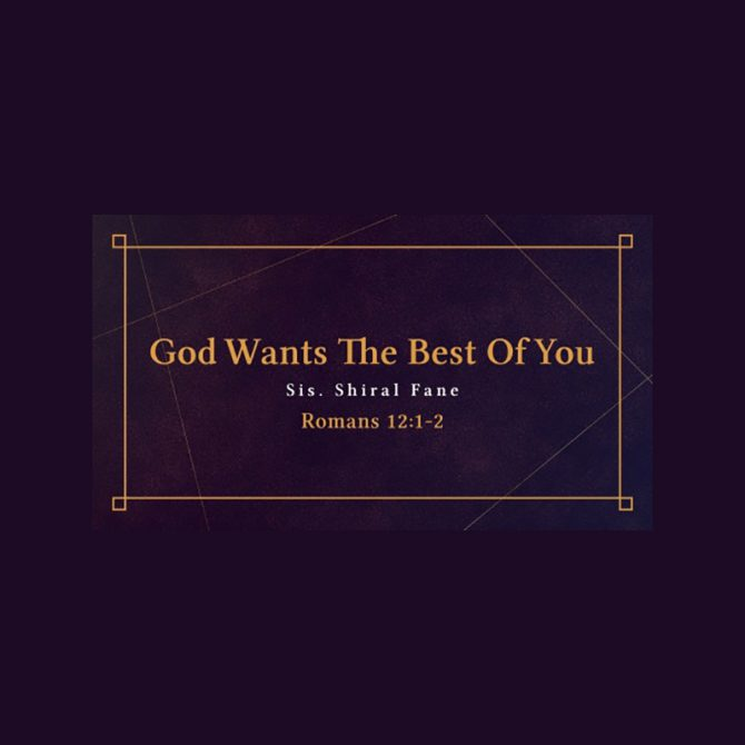God Wants the Best of You Date: January 27, 2019/Speaker: Shiral D. Fane